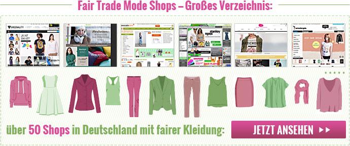 2b3c813dae077b Mehr Shops mit Fair Trade Kleidung findest Du in unserem großen Verzeichnis.